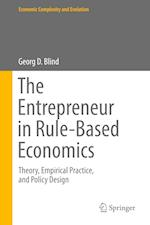 The Entrepreneur in Rule-Based Economics (Economic Complexity and Evolution)