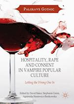 Hospitality, Rape and Consent in Vampire Popular Culture (Palgrave Gothic)