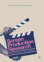 Screen Production Research : Creative Practice as a Mode of Enquiry