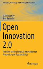 Open Innovation 2.0 : The New Mode of Digital Innovation for Prosperity and Sustainability