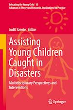 Assisting Young Children Caught in Disasters (Educating the Young Child, nr. 13)