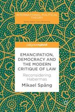 Emancipation, Democracy and the Modern Critique of Law (International Political Theory)