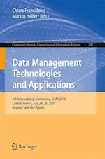 Data Management Technologies and Applications : 5th International Conference, DATA 2016, Colmar, France, July 24-26, 2016, Revised Selected Papers