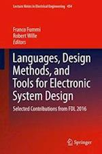 Languages, Design Methods, and Tools for Electronic System Design : Selected Contributions from FDL 2016