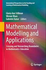 Mathematical Modelling and Applications (International Perspectives on the Teaching and Learning of Mathematical Modelling)