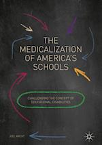 The Medicalization of America's Schools : Challenging the Concept of Educational Disabilities
