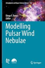 Modelling Pulsar Wind Nebulae (Astrophysics and Space Science Library, nr. 446)