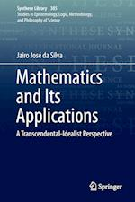 Mathematics and Its Applications : A Transcendental-Idealist Perspective