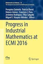 Progress in Industrial Mathematics at ECMI 2016 (Mathematics in Industry, nr. 26)