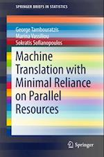 Machine Translation with Minimal Reliance on Parallel Resources (Springerbriefs in Statistics)