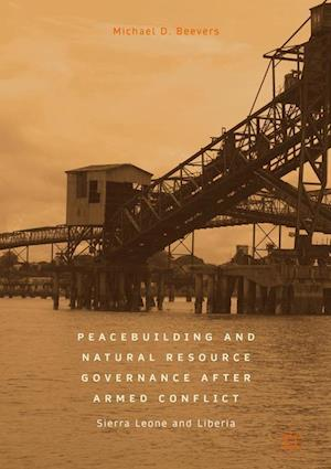 Peacebuilding and Natural Resource Governance After Armed Conflict : Sierra Leone and Liberia