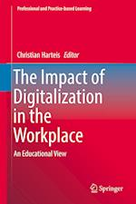 The Impact of Digitalization in the Workplace : An Educational View