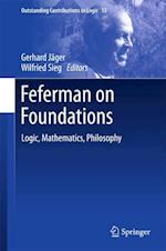 Feferman on Foundations (Outstanding Contributions to Logic, nr. 13)