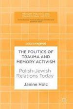 The Politics of Trauma and Memory Activism : Polish-Jewish Relations Today