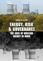 Energy, Risk and Governance : The Case of Nuclear Energy in India