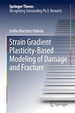 Strain Gradient Plasticity-Based Modeling of Damage and Fracture