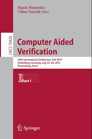 Computer Aided Verification : 29th International Conference, CAV 2017, Heidelberg, Germany, July 24-28, 2017, Proceedings, Part I