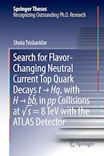 Search for Flavor-Changing Neutral Current Top Quark Decays t â   Hq, with H â   bbÌ  , in pp Collisions at â  s = 8 TeV with the ATLAS Detector (Springer Theses)