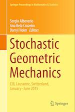 Stochastic Geometric Mechanics : CIB, Lausanne, Switzerland, January-June 2015