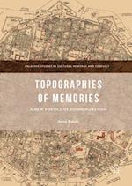 Topographies of Memories : A New Poetics of Commemoration