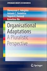 Organisational Adaptations : A Pluralistic Perspective