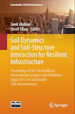 Soil Dynamics and Soil-Structure Interaction for Resilient Infrastructure : Proceedings of the 1st GeoMEast International Congress and Exhibition, Egy