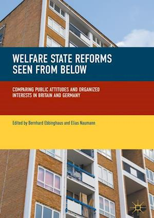 Welfare State Reforms Seen from Below : Comparing Public Attitudes and Organized Interests in Britain and Germany