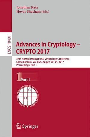 Advances in Cryptology - CRYPTO 2017 : 37th Annual International Cryptology Conference, Santa Barbara, CA, USA, August 20-24, 2017, Proceedings, Part
