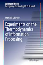 Experiments on the Thermodynamics of Information Processing