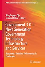 Government 3.0 - Next Generation Government Technology Infrastructure and Services : Roadmaps, Enabling Technologies & Challenges