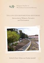 Telling Environmental Histories (Palgrave Studies in World Environmental History)