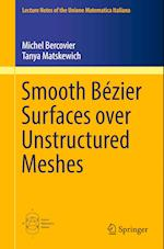 Smooth Bezier Surfaces Over Unstructured Quadrilateral Meshes (Lecture Notes of the Unione Matematica Italiana, nr. 22)