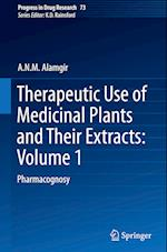 Therapeutic Use of Medicinal Plants and Their Extracts: Volume 1 (Progress in Drug Research, nr. 73)