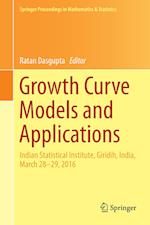 Growth Curve Models and Applications : Indian Statistical Institute, Giridih, India, March 28-29, 2016