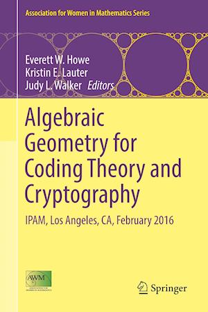 Algebraic Geometry for Coding Theory and Cryptography : IPAM, Los Angeles, CA, February 2016