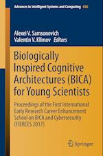 Biologically Inspired Cognitive Architectures (BICA) for Young Scientists : Proceedings of the First International Early Research Career Enhancement S