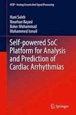 Self-powered SoC Platform for Analysis and Prediction of Cardiac Arrhythmias