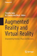 Augmented Reality and Virtual Reality : Empowering Human, Place and Business