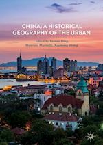 China: A Historical Geography of the Urban