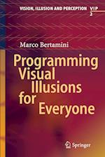 Programming Visual Illusions for Everyone (Vision Illusion and Perception, nr. 2)