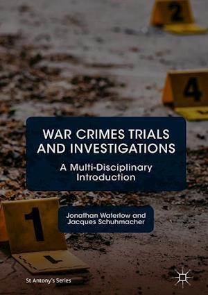 War Crimes Trials and Investigations : A Multi-Disciplinary Introduction