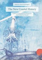 The New Coastal History : Cultural and Environmental Perspectives from Scotland and Beyond