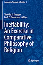 Ineffability: An Exercise in Comparative Philosophy of Religion (Comparative Philosophy of Religion, nr. 1)