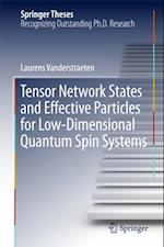 Tensor Network States and Effective Particles for Low-Dimensional Quantum Spin Systems (Springer Theses)