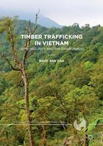Timber Trafficking in Vietnam (Palgrave Studies in Green Criminology)