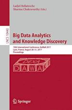 Big Data Analytics and Knowledge Discovery : 19th International Conference, DaWaK 2017, Lyon, France, August 28-31, 2017, Proceedings