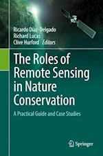 The Roles of Remote Sensing in Nature Conservation : A Practical Guide and Case Studies
