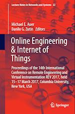 Online Engineering & Internet of Things : Proceedings of the 14th International Conference on Remote Engineering and Virtual Instrumentation REV 2017,