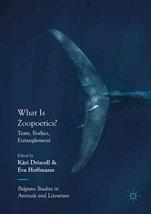 What Is Zoopoetics? : Texts, Bodies, Entanglement