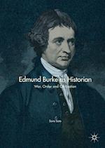 Edmund Burke as Historian : War, Order and Civilisation